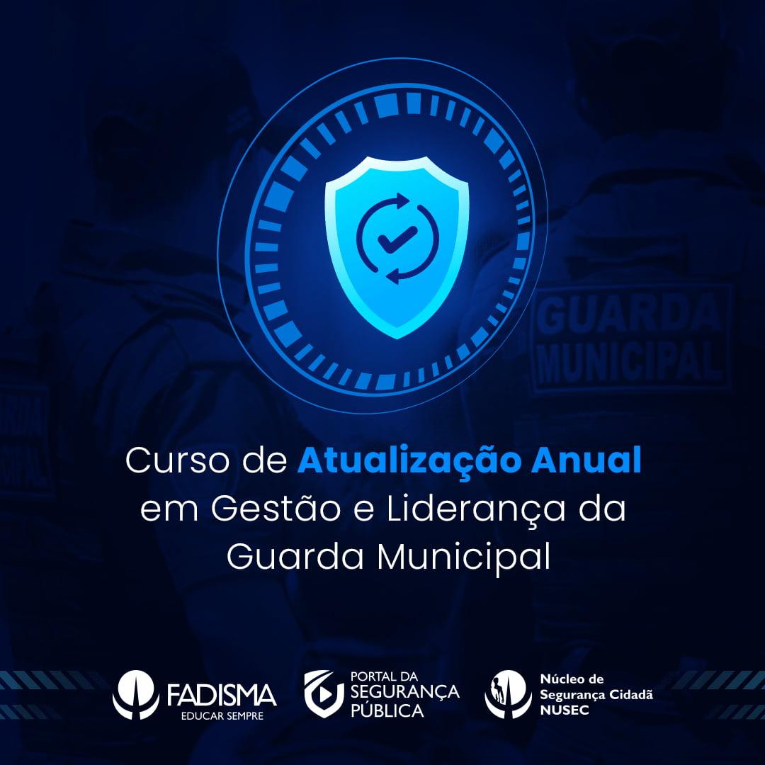 Curso de Atualização Anual em Gestão e Liderança da Guarda Municipal