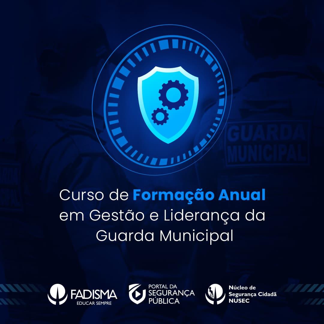 Curso de Formação Anual em Gestão e Liderança da Guarda Municipal